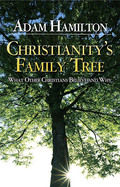 Christianity's Family Tree Participant's Guide - Adam Hamilton