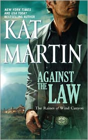 Against the Law (Raines of Wind Canyon Series #3) - Kat Martin