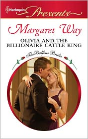 Olivia and the Billionaire Cattle King - Margaret Way