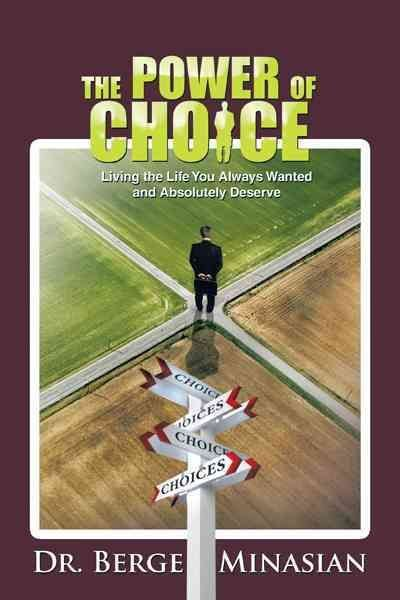 The Power of Choice - Dr. Berge Minasian
