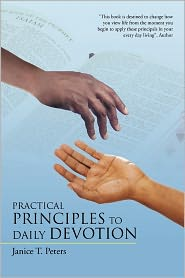Practical Principles To Daily Devotion - Janice T. Peters