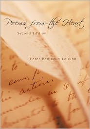 Poems from the Heart: Second Edition - Peter Benjamin LeBuhn