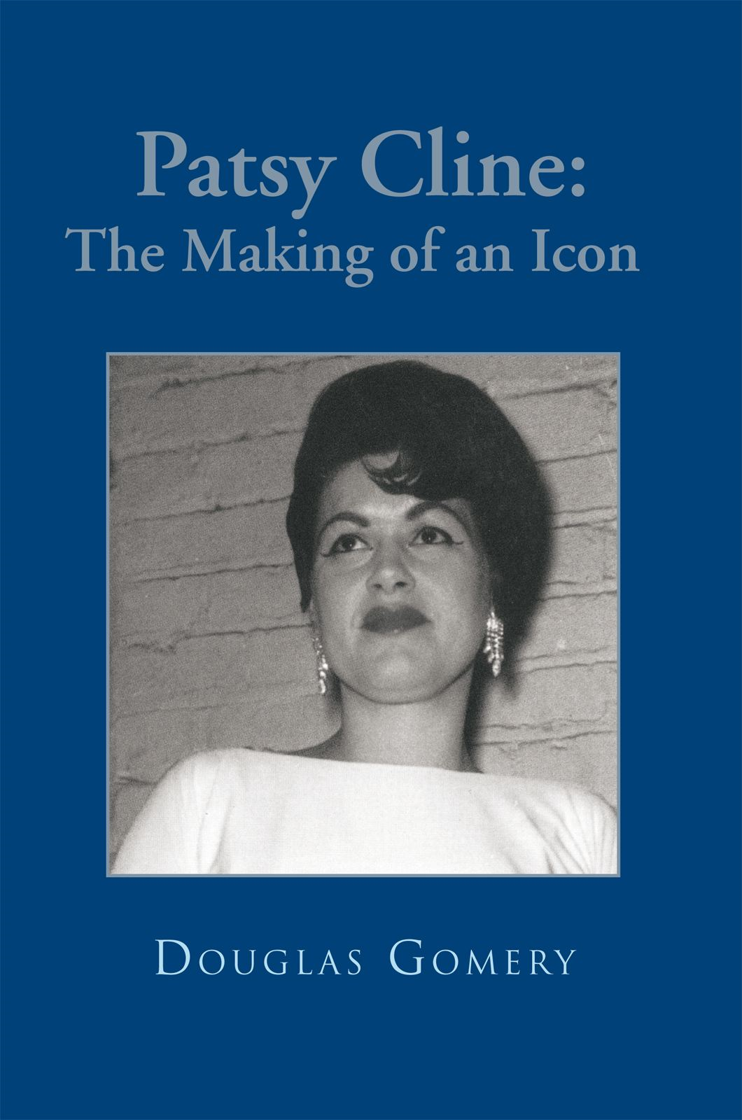 Patsy Cline: The Making of an Icon - Author Solutions