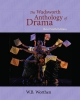 The Wadsworth Anthology of Drama - W. B. Worthen