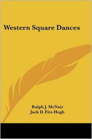 Western Square Dances - Ralph J. McNair, Jack D. Fitz-Hugh (Illustrator)