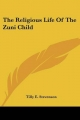 Religious Life of the Zuni Child - Tilly E Stevenson