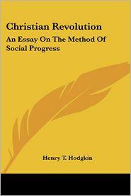 Christian Revolution an Essay on the Met - Henry T. Hodgkin