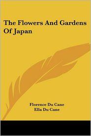 Flowers and Gardens of Japan - Florence Du Cane, Ella Du Cane (Illustrator)
