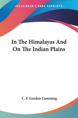In the Himalayas and on the Indian Plain