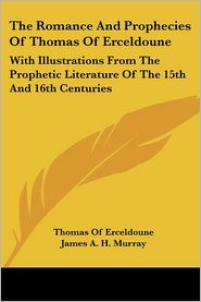 The Romance And Prophecies Of Thomas Of Erceldoune - Thomas Of Erceldoune, James A. Murray (Editor)