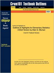 Outlines & Highlights for Elementary Statistics: A Brief Version by Allan G. Bluman, ISBN: 9780073312651