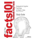 Studyguide for Cognitive Psychology by Solso, Robert L., ISBN 9780205521081 - Cram101 Textbook Reviews