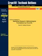 Outlines & Highlights for Marketing Research: Methodological Foundations by Churchill, ISBN: 0030331013
