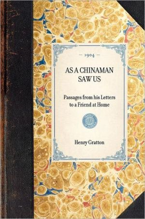 As a Chinaman Saw Us: Passages from His Letters to a Friend at Home