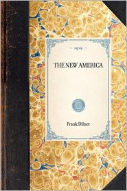 The New America - Frank Dilnot