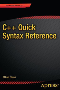 C++ Quick Syntax Reference - Mikael Olsson