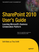 SharePoint 2010 User's Guide - Seth Bates;  Anthony Smith;  Roderick Smith
