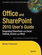 Michael Antonovich: Office and SharePoint 2010 User´s Guide