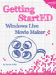 Getting StartED with Windows Live Movie Maker - James Floyd Kelly