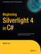 Beginning Silverlight 4 in C sharp - Robert Lair