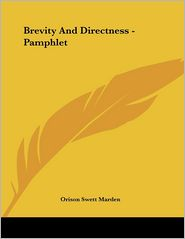 Brevity and Directness - Pamphlet - Orison Swett Marden