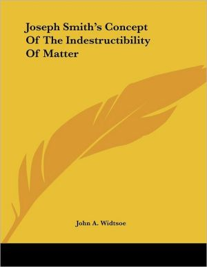 Joseph Smith's Concept of the Indestructibility of Matter