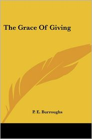 The Grace of Giving - P.E. Burroughs