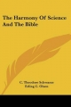 Harmony of Science and the Bible - C Theodore Schwarze
