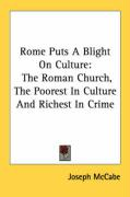 Rome Puts a Blight on Culture: The Roman Church, the Poorest in Culture and Richest in Crime