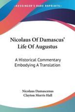 Nicolaus of Damascus' Life of Augustus - Nicolaus Damascenus