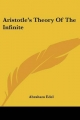 Aristotle's Theory of the Infinite - Abraham Edel