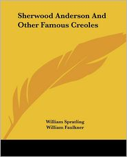 Sherwood Anderson and Other Famous Creoles - William Spratling, William Faulkner