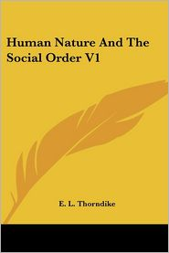 Human Nature and the Social Order V1 - E.L. Thorndike