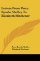 Letters From Percy Bysshe Shelley To Elizabeth Hitchener - Percy Bysshe Shelley; Elizabeth Hitchener