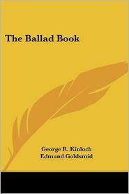 Ballad Book - George R. Kinloch (Editor), Edmund Goldsmid (Editor)