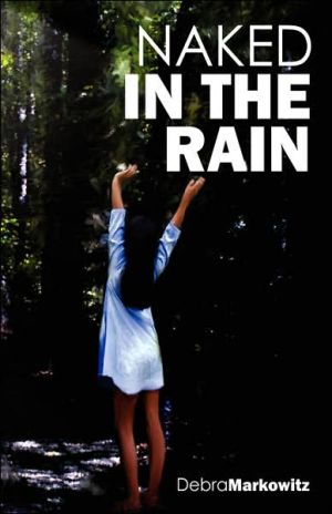 Naked In The Rain - Debra Markowitz