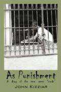 "As Punishment: A Diary of the Time Spent ""Inside"""
