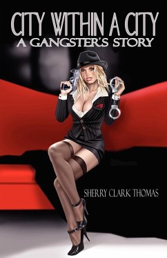 City Within a City: A Gangster's Story - Thomas, Sherry Clark