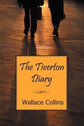 The Tiverton Diary - Collins, Wallace