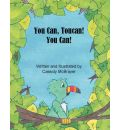 You Can, Toucan! You Can - Cassidy McBrayer