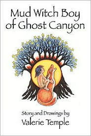 Mud Witch Boy of Ghost Canyon - Valerie Temple
