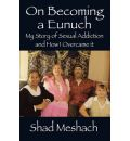 On Becoming a Eunuch - Shad Meshach