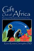 Gift Out of Africa: Bearing and Sharing the Gifts of God in You