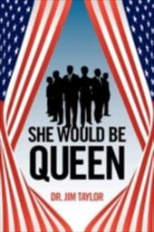 She Would Be Queen - Taylor, Jim / Taylor, Dr Jim