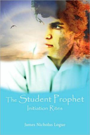 The Student Prophet - James Nicholas Logue
