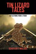 Tin Lizard Tales: Reflections from a Train
