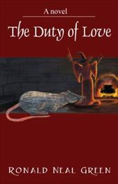 The Duty of Love - Green, Ronald Neal