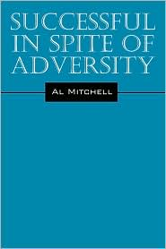 Successful In Spite Of Adversity - Al Mitchell