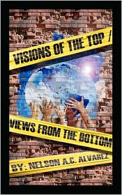 Visions Of The Top- Views From The Bottom - Nelson A C Alvarez