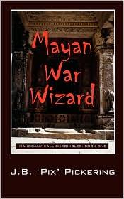 Mayan War Wizard - J.B. 'Pix' Pickering